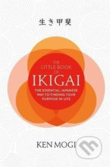 The Little Book of Ikigai - Ken Mogi