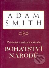 Pojednani o podstate a puvodu bohatstvi narodu (Adam Smith)