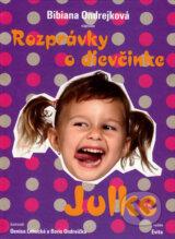 Rozpravky o dievcinke Julke (Bibiana Ondrejkova)