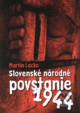 Slovenske narodne povstanie 1944 (Martin Lacko)