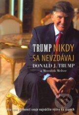 Nikdy sa nevzdavaj (Donald J. Trump, Meredith McIver)