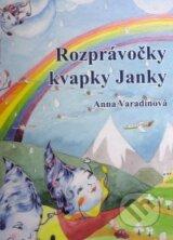 Rozpravocky kvapky Janky (Anna Varadinova)