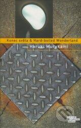 Konec sveta & Hard-boiled Wonderland (Haruki Murakami)