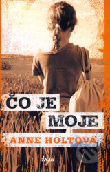 Co je moje (Anne Holtova)