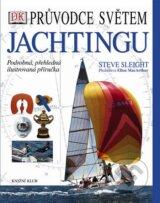 Pruvodce svetem jachtingu (2.vydani) (Steve Sleight)