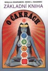 Zakladni kniha o cakrach (Shalila Sharamon, Bodo J. Baginski)