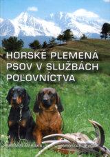 Horske plemena psov v sluzbach polovnictva (Branislav Baka, Jaroslav Jevcak)