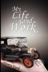 My Life and Work - Henry Ford