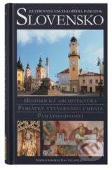 Slovensko - Ilustrovana encyklopedia pamiatok (Peter Kresanek)