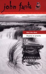 Zeptej se prachu / Ask the dust