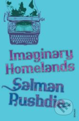 Imaginary Homelands - Salman Rushdie