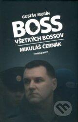 Boss vsetkych bossov - Mikulas Cernak (Gustav Murin)