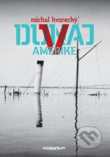Dunaj v Amerike (Michal Hvorecky)
