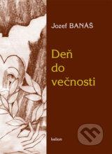 Den do vecnosti (Jozef Banas)