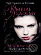 Vampire Academy: Shadow Kiss - Richelle Mead