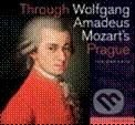 Through Wolfgang Amadeus Mozart - Prague