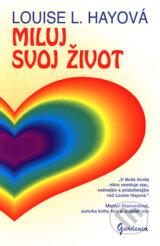 Miluj svoj zivot (Louise L. Hayova)