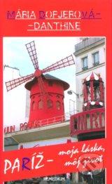 Pariz � moja laska, moj zivot (Maria Dopjerova-Danthine)