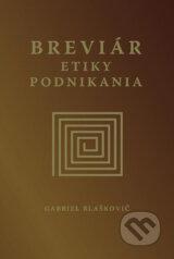 Breviar etiky podnikania (Gabriel Blaskovic)
