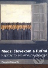 Medzi clovekom a ludmi (Radomir Masaryk)