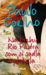 Na brehu Rio Piedra som si sadla a plakala (Paulo Coelho)