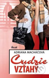 Cudzie vztahy (Adriana Machacova)