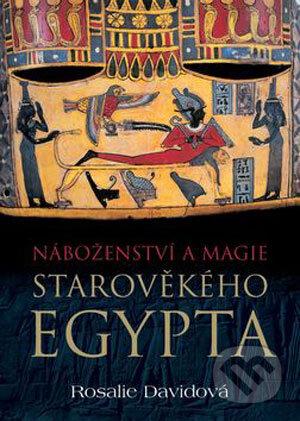 b8e0cb1c74 Náboženství a magie starověkého Egypta. Rosalie Davidová