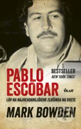 Pablo Escobar - Mark Bowden