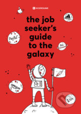 The Job Seeker's Guide to the Galaxy - Katarína Mrvová