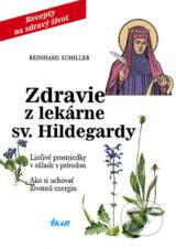 Zdravie z lekarne sv. Hildegardy (Reinhard Schiller)